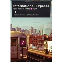 International Express : New Yorkers on the 7 Train