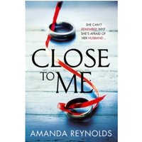 Close to Me : A stunning new psychological drama with twists that will shock you!