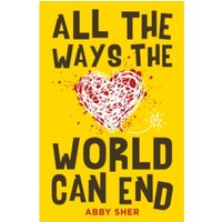 All the Ways the World Can End by Abby Sher (Paperback, 2017)