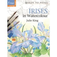 Ready to Paint: Irises : In Watercolour