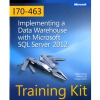 Implementing a Data Warehouse with Microsoft (R) SQL Server (R) 2012 : Training Kit (Exam 70-463)