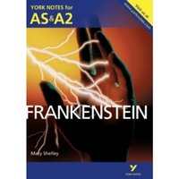 Frankenstein: York Notes for AS & A2