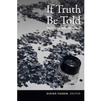 If Truth Be Told : The Politics of Public Ethnography