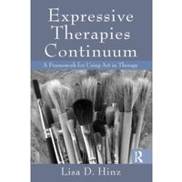 Expressive Therapies Continuum : A Framework for Using Art in Therapy
