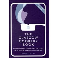 The Glasgow Cookery Book : Centenary Edition - Celebrating 100 Years of the Do. School