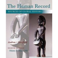 The Human Record : Sources of Global History, Volume II: Since 1500