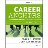 Career Anchors : The Changing Nature of Work and Careers Self Assessment, Fourth Edition