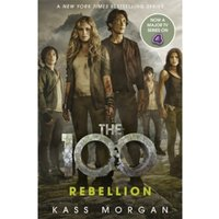 Rebellion : The 100 Book Four