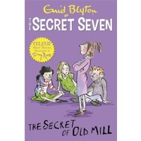 Secret Seven Colour Short Stories: The Secret of Old Mill : Book 6