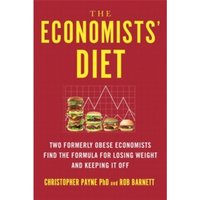 The Economists' Diet : The Surprising Formula for Losing Weight and Keeping It Off