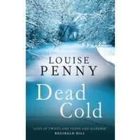 Dead Cold : A Chief Inspector Gamache Mystery, Book 2