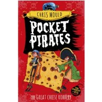 Pocket Pirates: The Great Cheese Robbery : Book 1