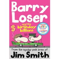 Barry Loser and the birthday billions : 8