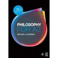 Philosophy for A2 : Ethics and Philosophy of Mind