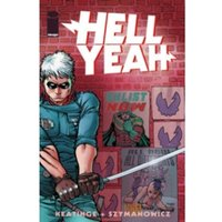 Hell Yeah! Volume 1: Last Days on Earth TP