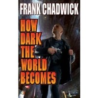 How Dark The World Becomes Paperback