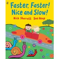 Faster, Faster, Nice and Slow