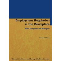 Employment Regulation in the Workplace : Basic Compliance for Managers