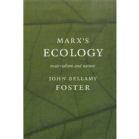 Marx's Ecology : Materialism and Nature