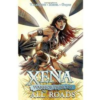 Xena Warrior Princess: Volume 1: All Roads