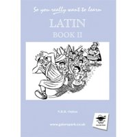 So You Really Want to Learn Latin Book II