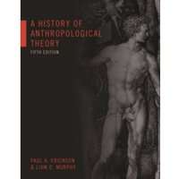 A History of Anthropological Theory, Fifth Edition