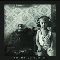 Sons of Bill - Love And Logic Vinyl