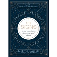 The Signs : Decode the Stars, Reframe Your Life