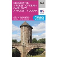 Gloucester & Forest of Dean by Ordnance Survey (Sheet map, folded, 2016)