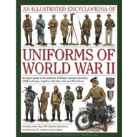 Illustrated Encyclopedia of Uniforms of World War II