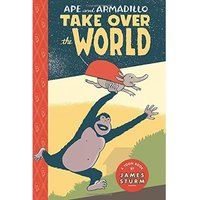 Ape & Armadillo Take Over The World Hardcover
