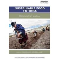 Sustainable Food Futures : Multidisciplinary Solutions