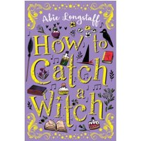 How to Catch a Witch by Abie Longstaff (Paperback, 2016)