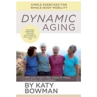 Dynamic Aging: Simple Exercises for Whole-Body Mobility by Katy Bowman (Paperback, 2017)