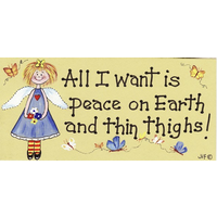 All I Want Is Peace On Earth Sign