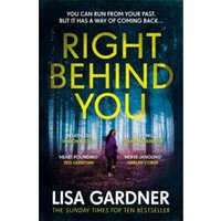Right Behind You : The gripping new thriller from the Sunday Times bestseller
