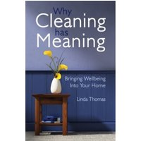 Why Cleaning Has Meaning : Bringing Wellbeing Into Your Home