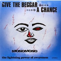 MonoMono - Give The Beggar A Chance Vinyl