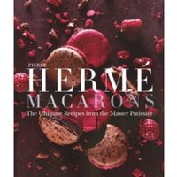 Pierre Herme Macarons : The Ultimate Recipes from the Master P tissier