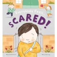 Everybody Feels Scared!