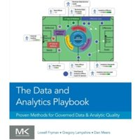 The Data and Analytics Playbook : Proven Methods for Governed Data and Analytic Quality
