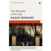 The Remains of the Day : Faber Modern Classics