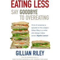 Eating Less : Say Goodbye to Overeating