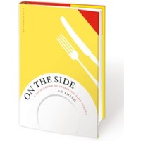 On the Side : A sourcebook of inspiring side dishes