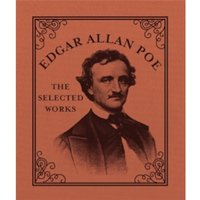 Edgar Allan Poe : The Selected Works
