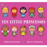 Ten Little Princesses: Board Book by Mike Brownlow (Paperback, 2015)