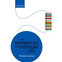 The Humanities and Everyday Life : The Literary Agenda