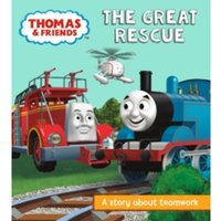 Thomas & Friends: The Great Rescue : A Story About Teamwork