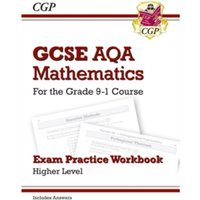 GCSE Maths AQA Exam Practice Workbook: Higher - for the Grade 9-1 Course (includes Answers)