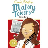 Malory Towers: First Term : Book 1